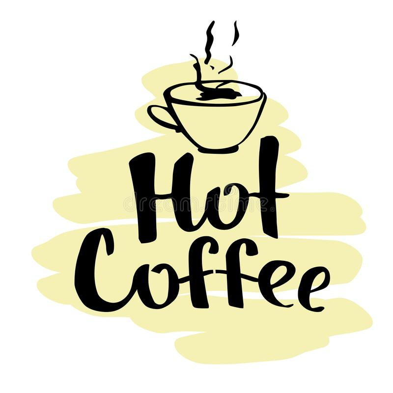 lettering hot coffee. Black text on a light brown hand drawn background. A smoking white cup. pyramidal composition. Handwritten vector illustration