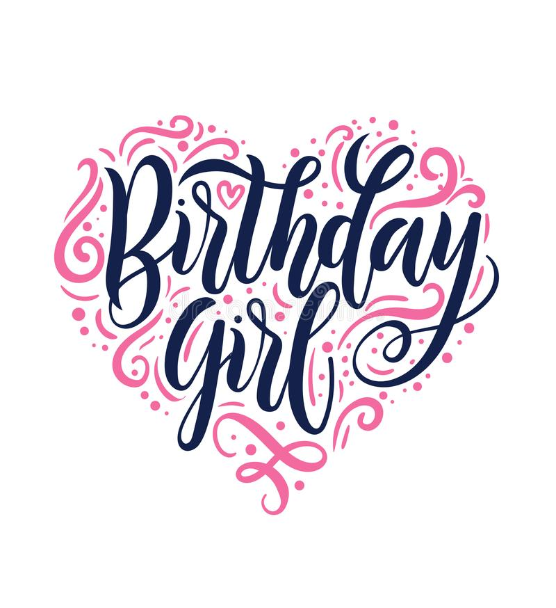 Birthday Girl lettering Greeting card sign with pink flourishes. Lettering inspirational quote for Birthday greeting card, invitation or decoration royalty free illustration