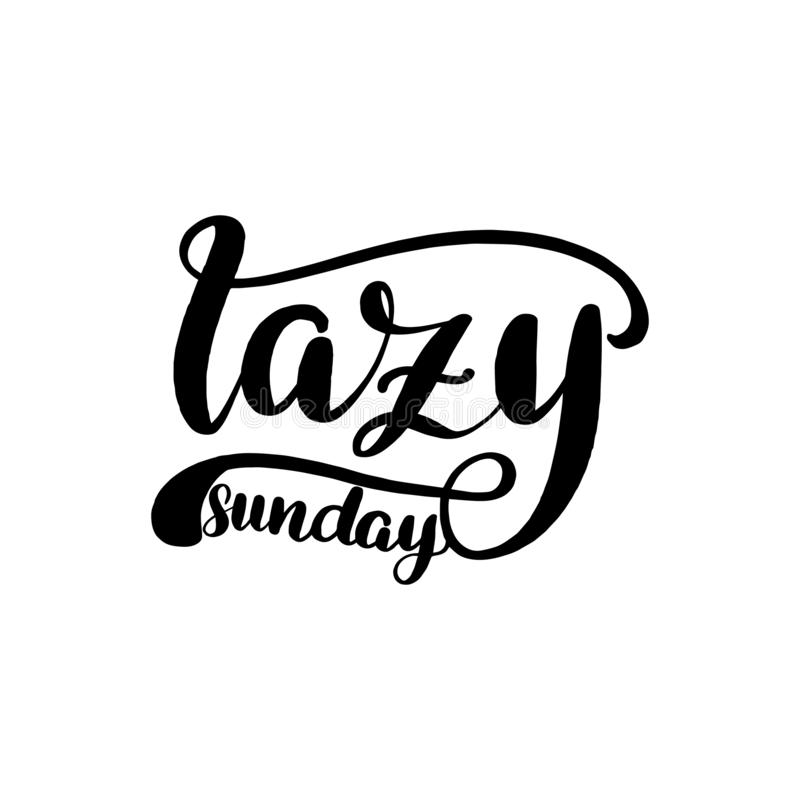 Lettering lazy sunday. Inspirational handwritten brush lettering lazy sunday. Vector illustration isolated on white background stock illustration