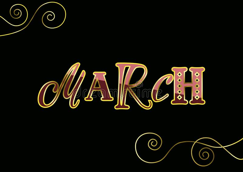 Lettering of March with different letters in pink and red with golden outlines and decorative elements on black royalty free illustration
