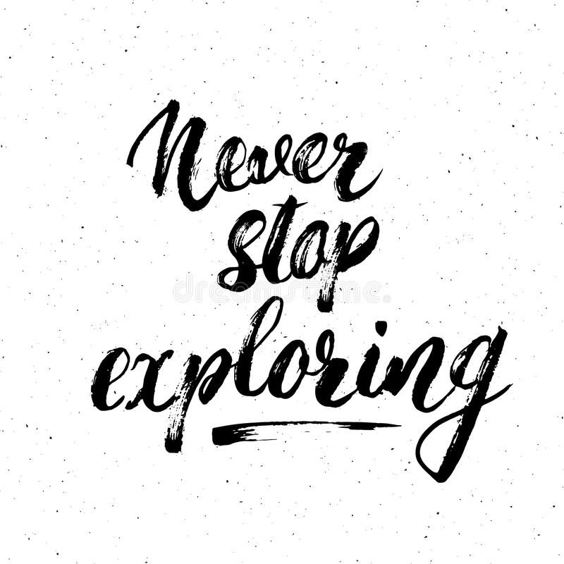 Lettering never Never stop exploring motivational quote. Hand drawn Sketch typographic design sign, Vector Illustration isolated o. N white background stock illustration