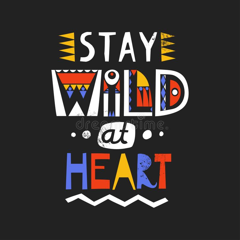 Lettering poster Stay Wild At Heart made of letters of cutout ethnic styles on a black background stock illustration