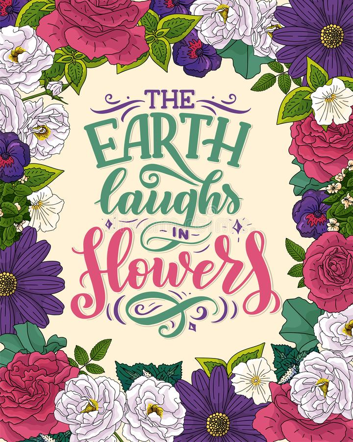 Lettering quote about flowers, illustration made in vector. Postcard, invitation and t-shirt design with handdrawn composition. Lettering quote about flowers royalty free stock photos