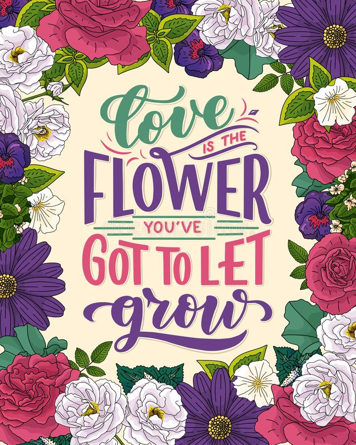 Lettering quote about flowers, illustration made in vector. Postcard, invitation and t-shirt design with handdrawn composition. Lettering quote about flowers stock photos