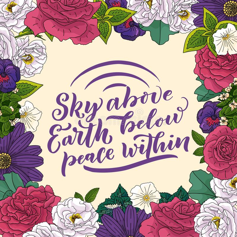 Lettering quote about flowers, illustration made in vector. Postcard, invitation and t-shirt design with handdrawn composition. Lettering quote about flowers royalty free stock images