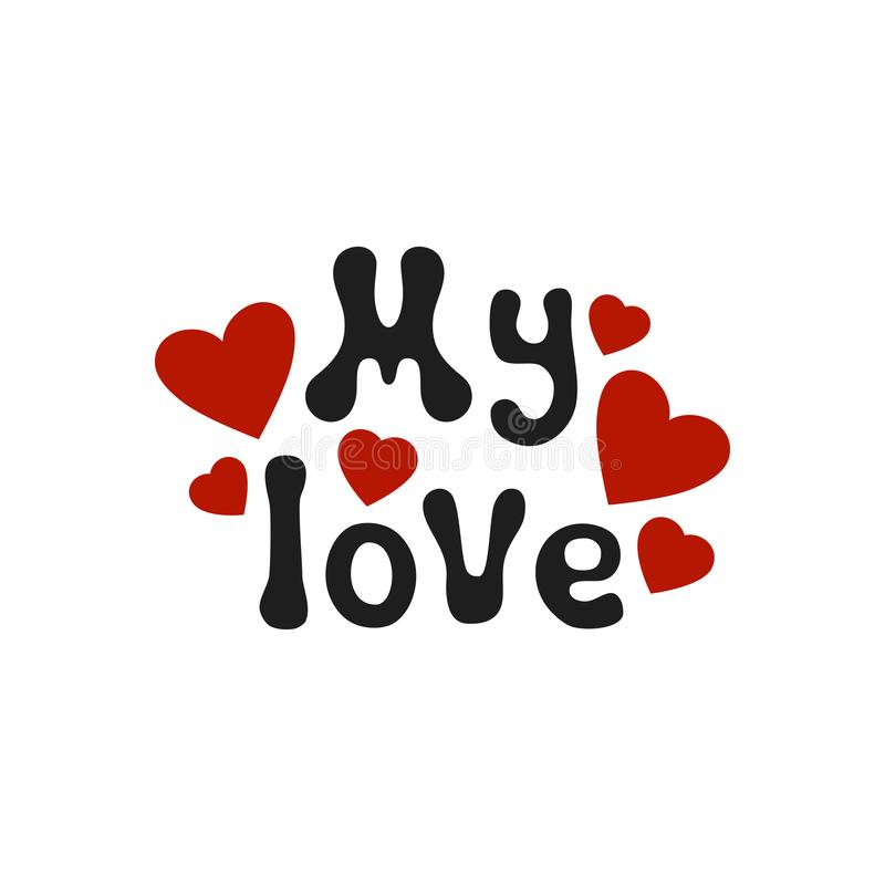 Lettering romantic phrase My Love. Handdrawn decorative element. Love wish. Vector handwritten calligraphy. Lettering romantic phrase My Love. Handdrawn stock illustration