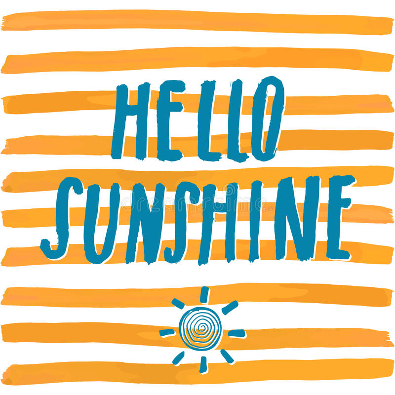 Lettering romantic summer quote hello sunshine. Hand drawn Sketch typographic design sign, Vector Illustration on color lines back. Ground royalty free illustration