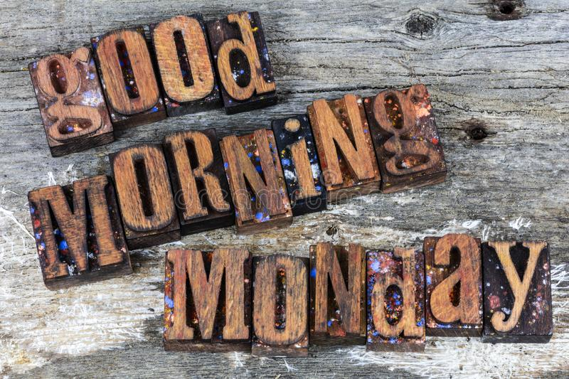 Good morning monday greeting letterpress royalty free stock photography