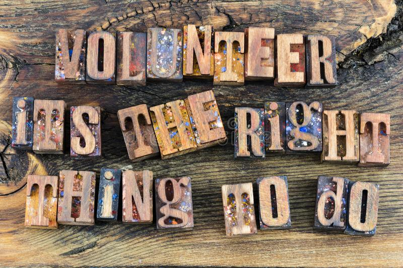 Volunteer the right thing to do giving letterpress stock images