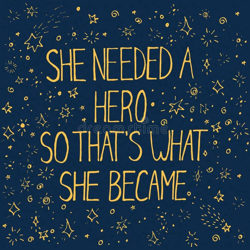 Lettrage coloré avec des mots inspirés elle a eu besoin d'un Th de héros illustration stock