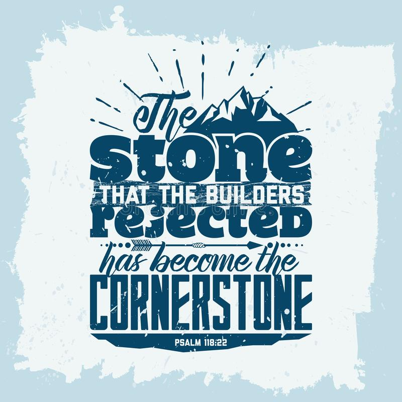 Lettrage de bible Christian Art La pierre que les constructeurs ont rejetée est devenue la pierre angulaire 118:22 de psaume illustration libre de droits