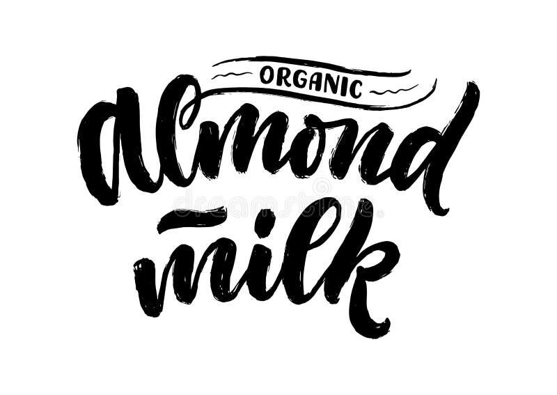Lettrage de lait d'amande pour la conception de banni?re, de logo et d'emballage Nourriture saine de nutrition organique Expressi illustration stock