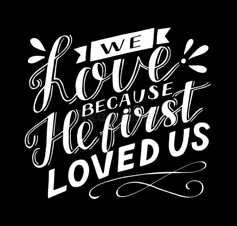 Lettrage de main avec le vers de bible que nous aimons parce qu'il nous a aimés la première fois sur le fond noir illustration libre de droits