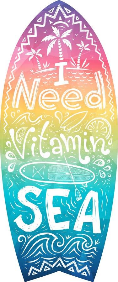 Lettrage tiré par la main - j'ai besoin de la mer de vitamine dans la forme de planche de surf de couleurs d'arc-en-ciel illustration libre de droits