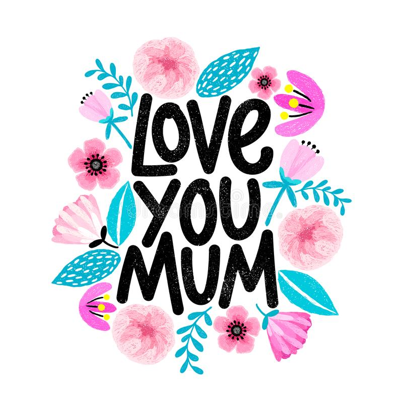 Leuke kaart voor Moeder` s dag met bloemenkader in beeldverhaalstijl Liefde u, Mum Grungetextuur modern het van letters voorzien  vector illustratie