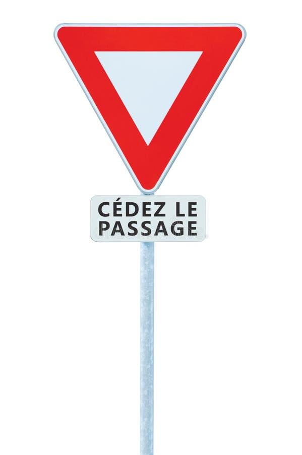 Leva o sinal de estrada de cédez le passagem do francês do rendimento, França, close up macro vertical isolado, quadro branco do fotografia de stock royalty free