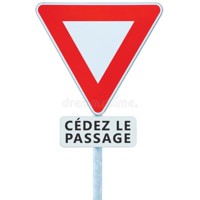 Leva o sinal de estrada de cédez le passagem do francês do rendimento, França, close up macro vertical isolado, quadro branco do fotos de stock royalty free