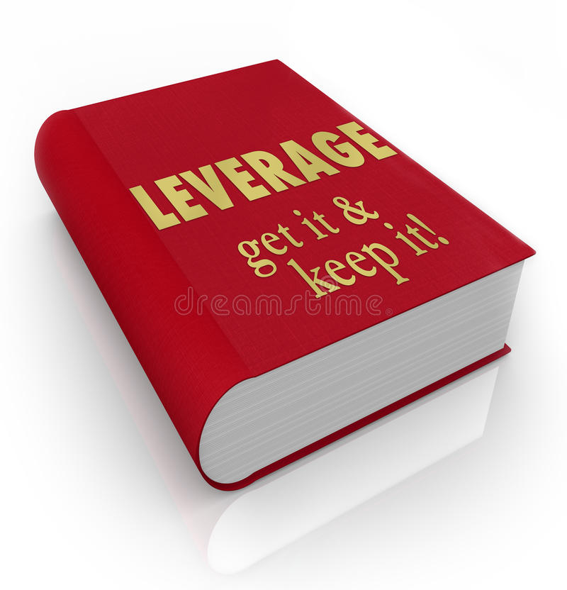 Leverage Get It Keep It Book Cover Advantage. The words Leverage - Get It, Keep It on a red book cover to illustrate competitive advantage in bargaining and vector illustration