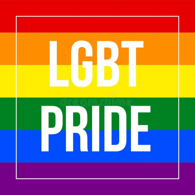 LGBT Pride Text in Rainbow Flag Lesbian, Gay, Bisexual and Transgender. LGBT Greeting Card Design royalty free illustration