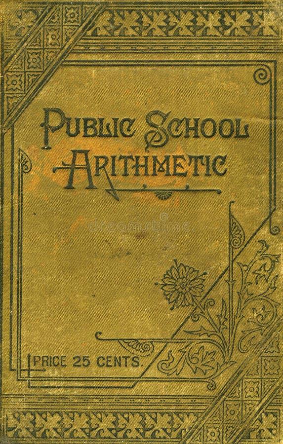Libro di aritmetica della ' public school ' fotografia stock libera da diritti