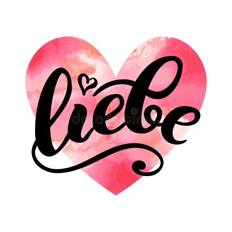 Liebe - ВЛЮБЛЕННОСТЬ в немце Счастливая карточка дня валентинок, рукописная литерность на сердце акварели также вектор иллюстраци иллюстрация вектора