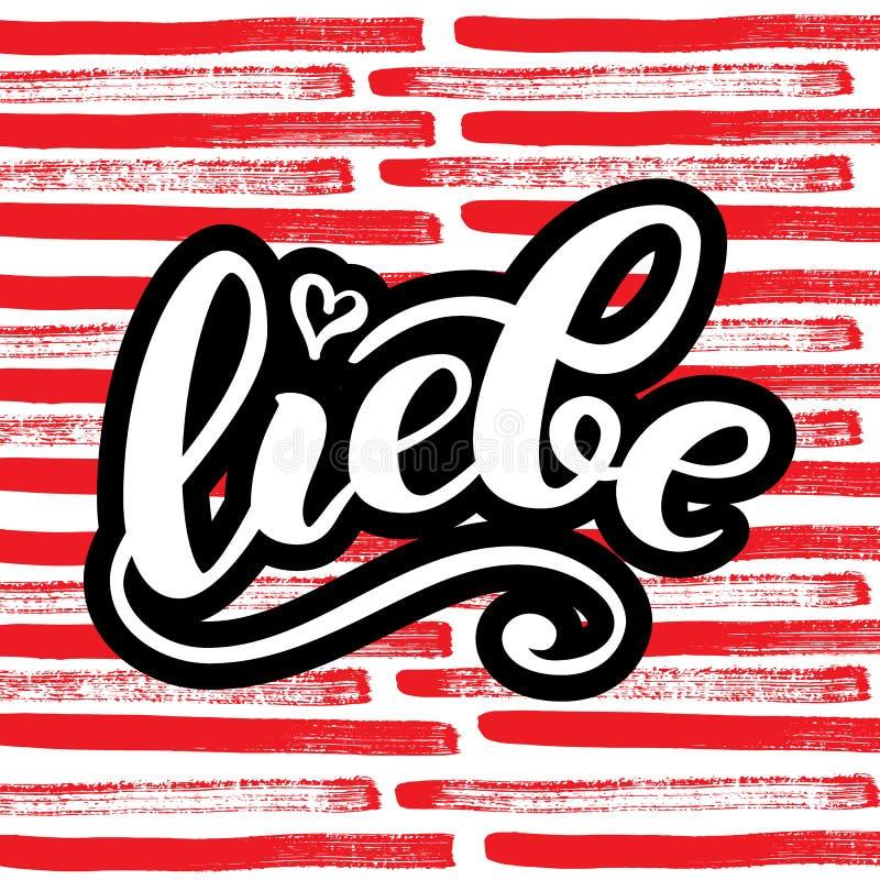 Liebe - ВЛЮБЛЕННОСТЬ в немце Счастливая карточка дня валентинок, рукописная литерность иллюстрация иллюстрация штока