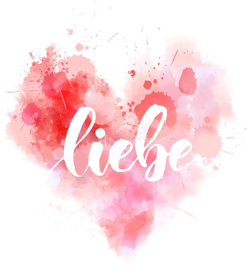 Liebe  - calligraphy lettering heart. Liebe - Love in German. Handwritten modern calligraphy lettering text on abstract watercolor painted heart vector illustration
