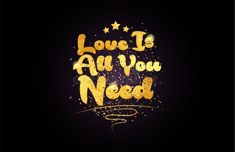 Liebe ist alle, die Sie Worttext-Logoikone des Sternes goldene Farbbenötigen lizenzfreie abbildung