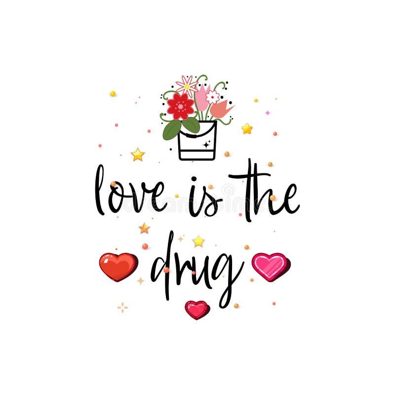 Liebe ist die Droge Slogan über die Liebe, passend als Valentinstagpostkarte stock abbildung