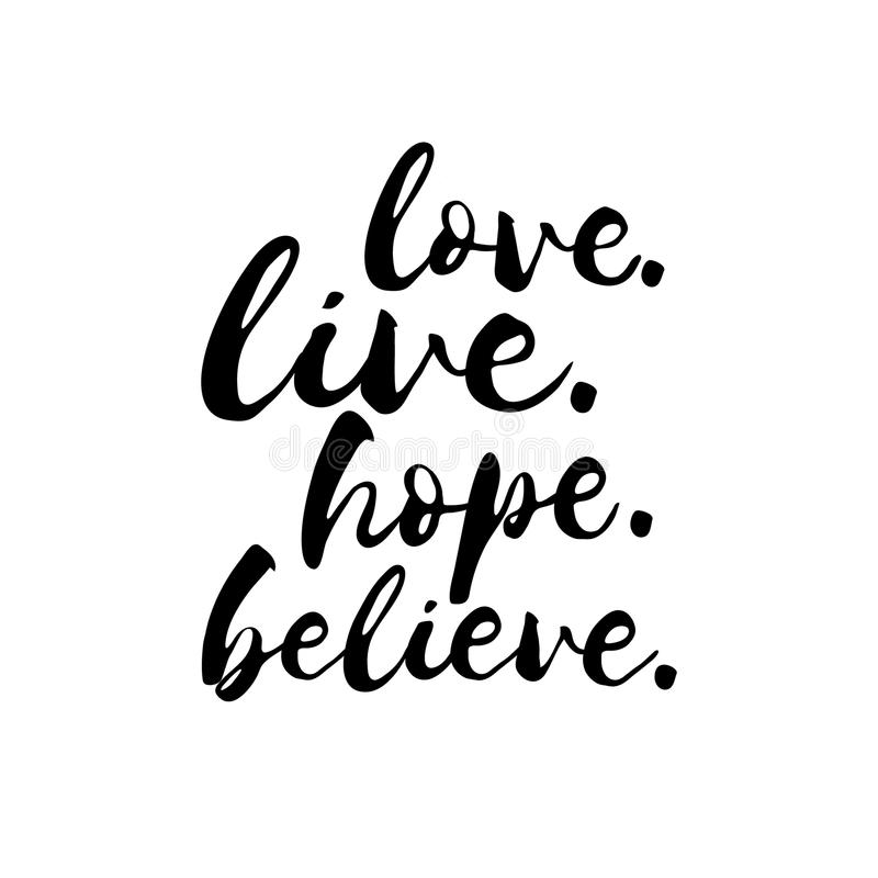 Liebe Live Hope Believe - inspirierend Valentinsgrußtagesromantisches handgeschriebenes Zitat Liebesbeschriftung im Vektor stock abbildung