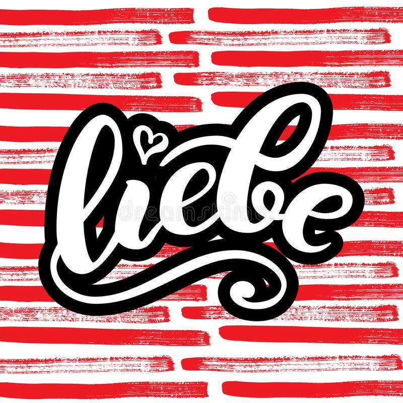 Liebe - LOVE in German. Happy Valentines day card, Hand-written lettering. illustration. Liebe - LOVE in German. Happy Valentines day card, Hand-written stock illustration
