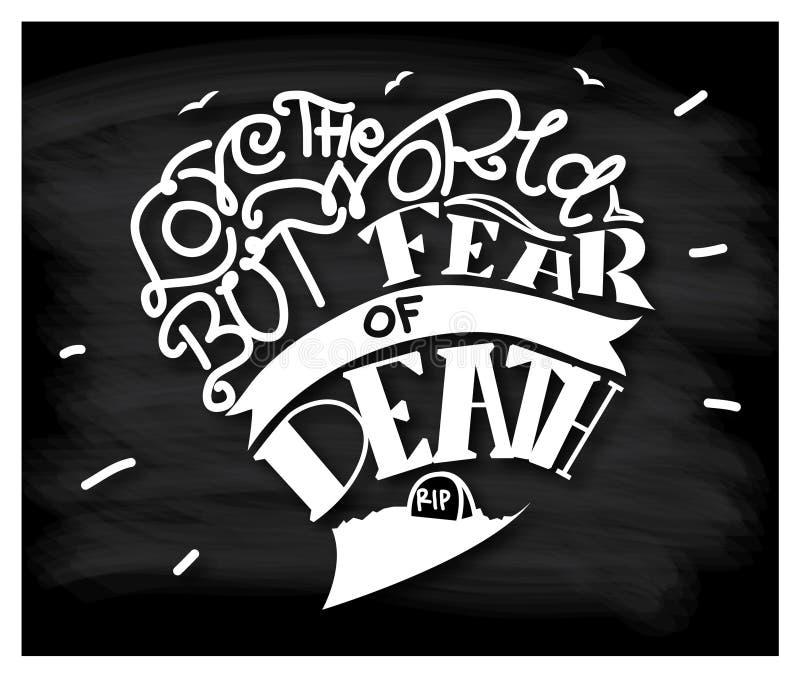 Lieben Sie die Welt aber Furcht vor Tod stockfotos