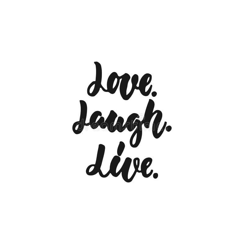 Liefde lach Leef - hand getrokken die het van letters voorzien uitdrukking op de witte achtergrond wordt geïsoleerd De inktinschr stock illustratie