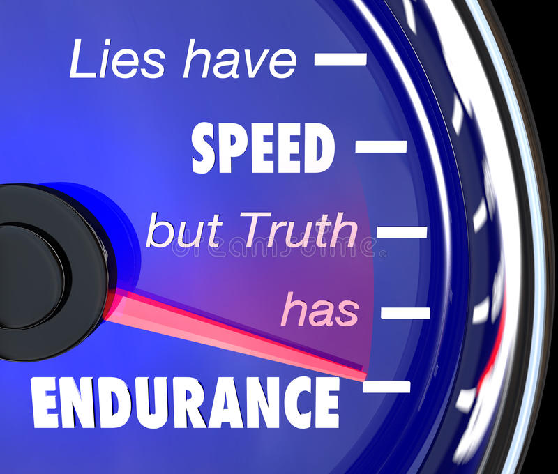Lies Have Speed Truth Has Endurance Speedometer. A speedometer with the words or saying Lies Have Speed But Truth Has Endurance to symbolize the merit and value stock illustration