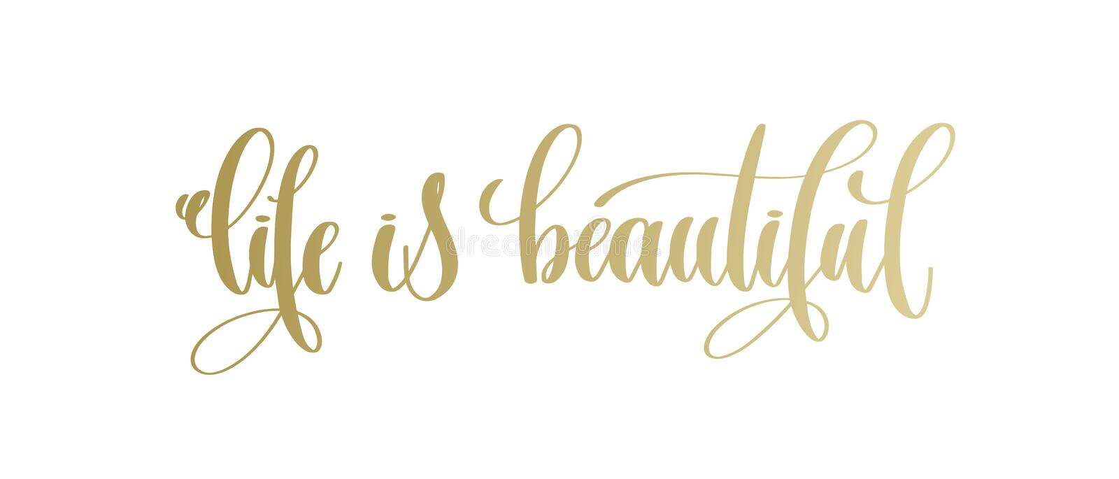 Life is beautiful - golden hand lettering inscription text royalty free illustration