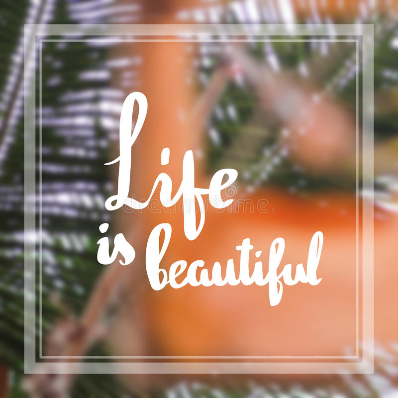 Life is beautiful Inspiration and motivation quotes stock image