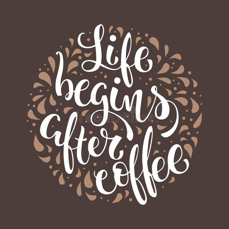Download Life Begins After Coffee. Hand Lettered Label With Coffee Quote.  Vector Illustration Stock