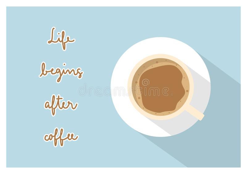 Life begins after coffee hand lettering with cup of coffee royalty free illustration