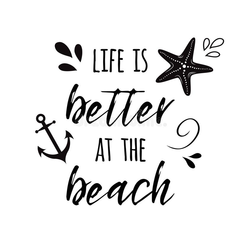 Life is better at the beach Vector inspirational vacation and travel quote with anchor, wave, seashell, star Summer time royalty free illustration