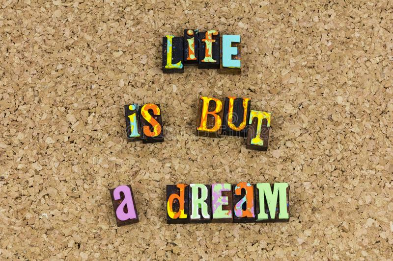 Life is but dream good people stock photo
