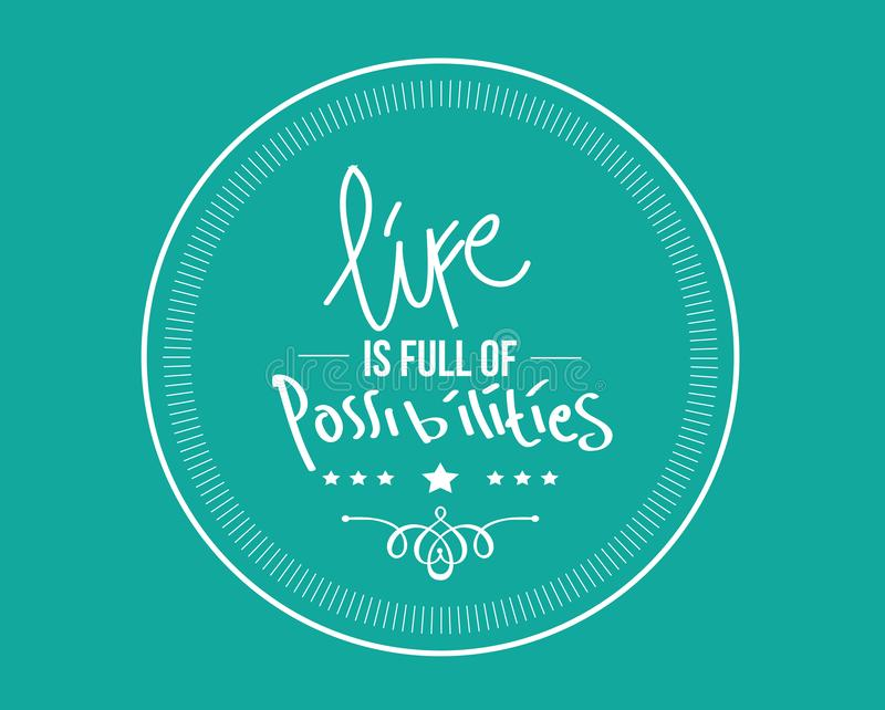 Life is full of possibilities vector illustration
