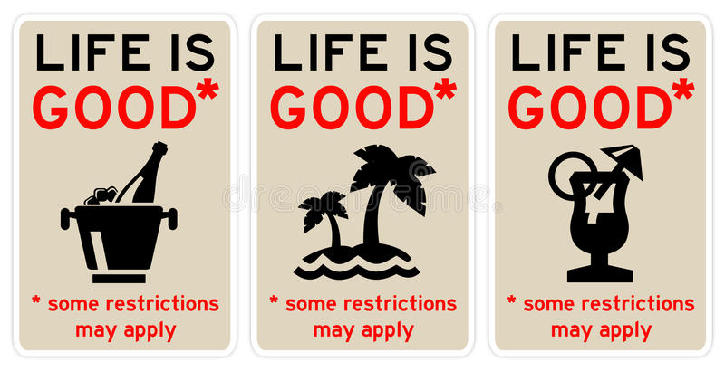 Life is good. Life being good, with some restrictions applying vector illustration