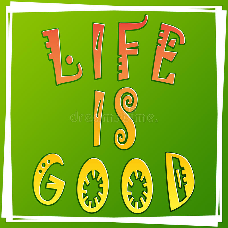 Download Life Is Good Illustration, Green Background. Positive Thinking  Concept. Fun Quote.
