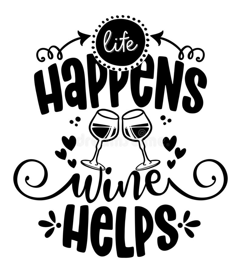 Free Life Happens, Wine Helps - Design For T-shirts, Cards, Restaurant Or Pub Shop Wall Decoration. Royalty Free Stock Photos - 210974628