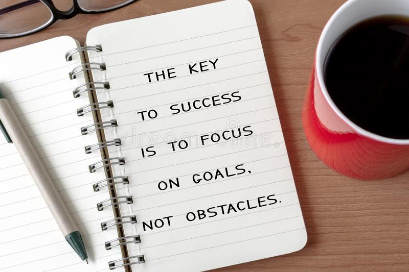 Life Inspirational Quote - The key to success is to focus on goals. Not obstacles. Motivational and Inspirational Quote - The key to success is to focus on goals stock image