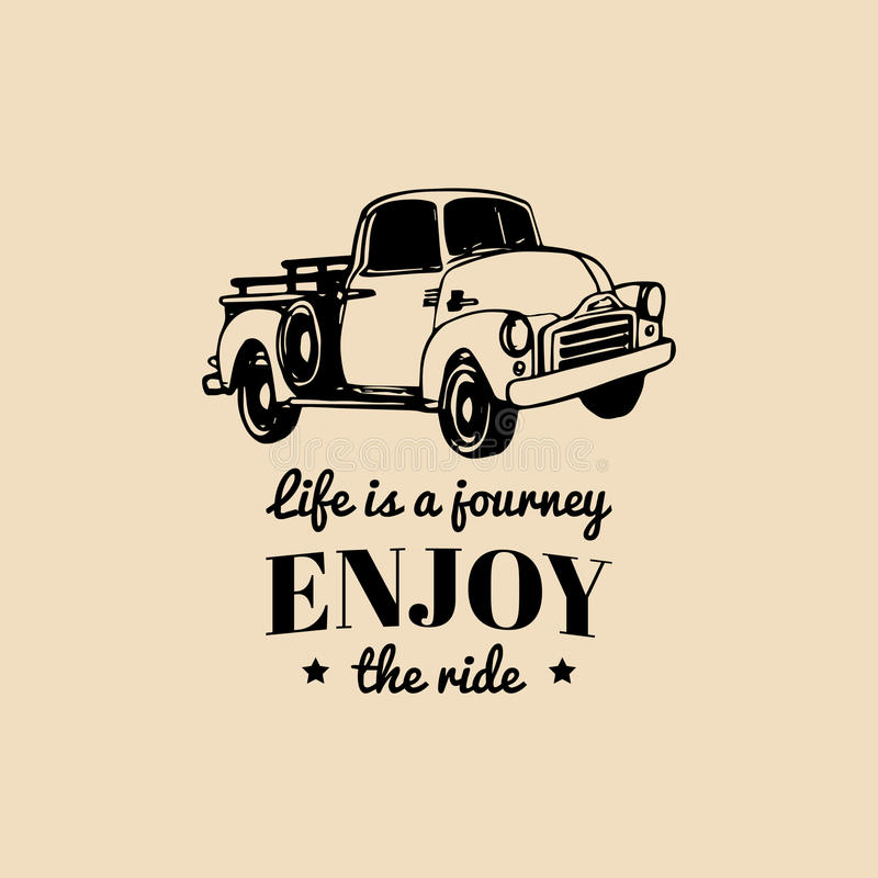 Life Is A Journey, Enjoy The Ride Motivational Quote With Old Pickup ...