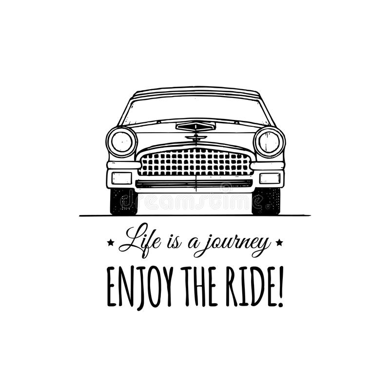 Life is a journey, enjoy the ride motivational quote. Vintage retro automobile logo. Vector inspirational poster. stock illustration
