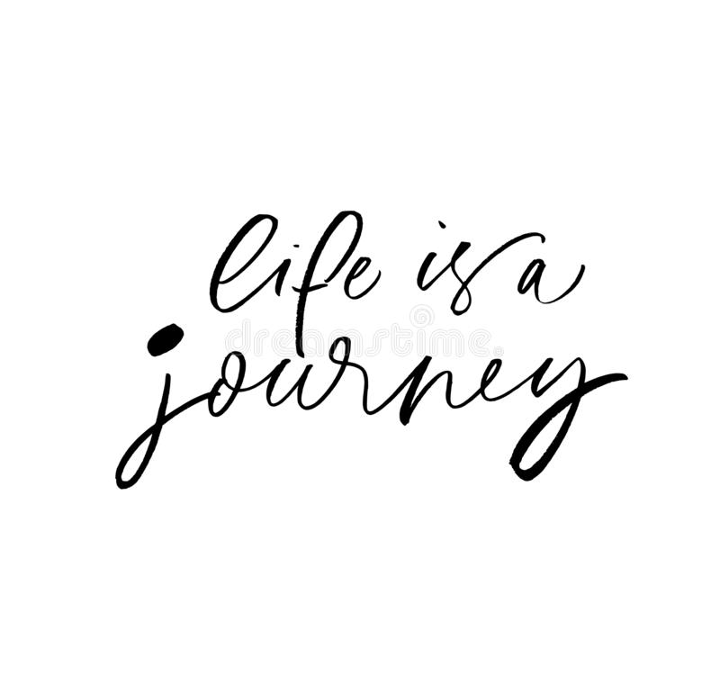 Life is a journey phrase. Hand drawn brush style modern calligraphy. vector illustration