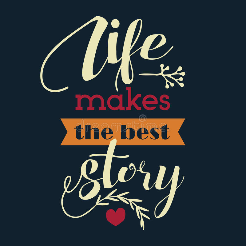 Life makes the best story. Inspirational poster stock illustration