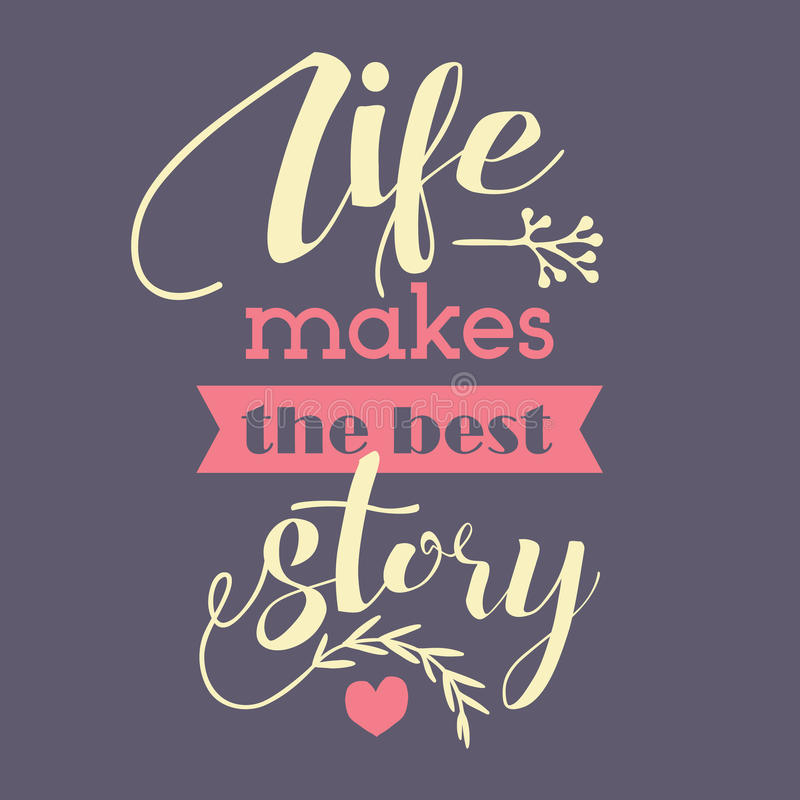 Life makes the best story. Inspirational poster vector illustration